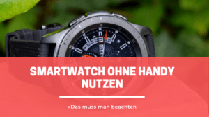 smartwatch ohne handy