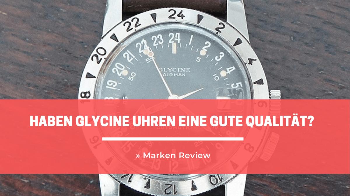 Haben Glycine Uhren eine gute Qualität? » Glycine Marken Review